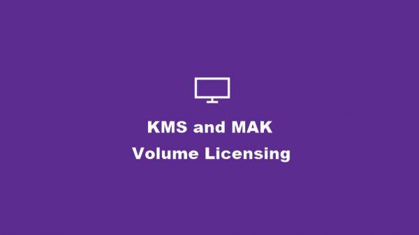 Windows'un KMS ve MAK Toplu Lisans Anahtarları Nedir?