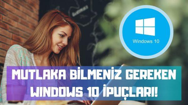 İşe Yarar Windows 10 Püf Noktaları